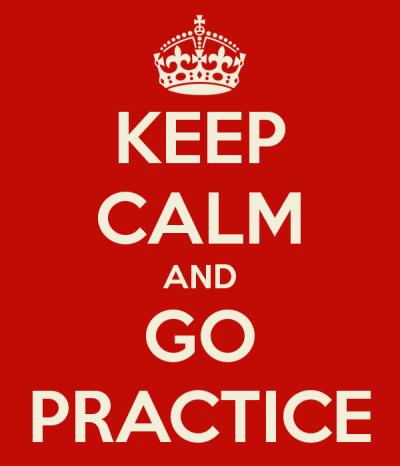 keep-calm-and-go-practice-2